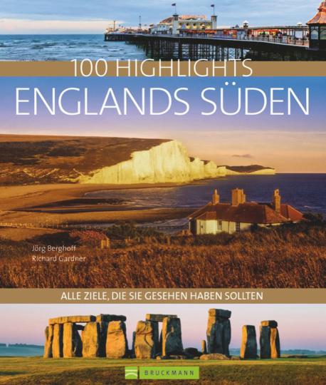 100 Highlights Englands Süden. Alle Ziele, die Sie gesehen haben sollten.