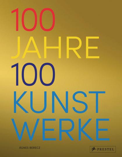 100 Jahre - 100 Kunstwerke. Die wichtigsten Kunstwerke von 1919 bis 2018.