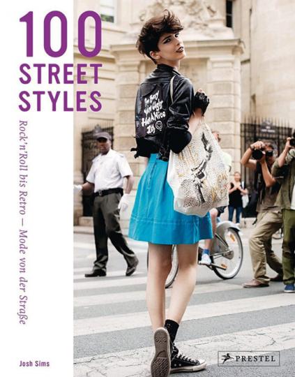 100 Street Styles. Rock'n Roll bis Retro - Mode von der Straße.