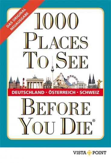 1000 Places To See Before You Die. Deutschland, Österreich, Schweiz.