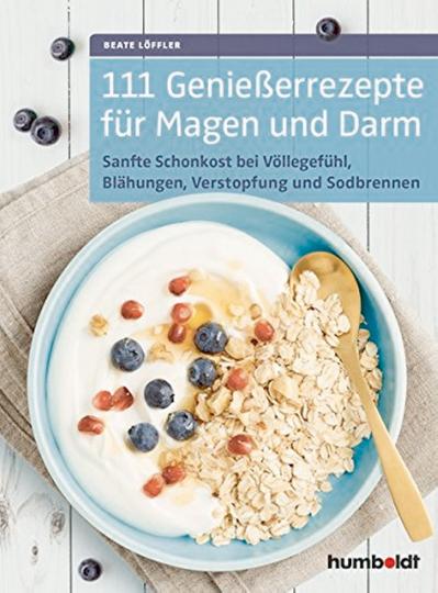111 Genießer-Rezepte für Magen und Darm.