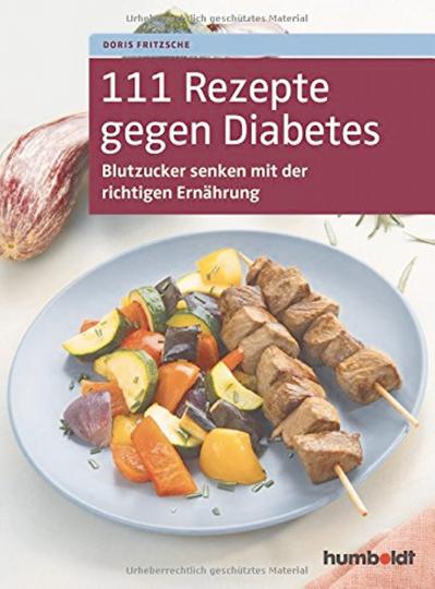 111 Rezepte gegen Diabetes - Blutzucker senken mit der richtigen Ernährung