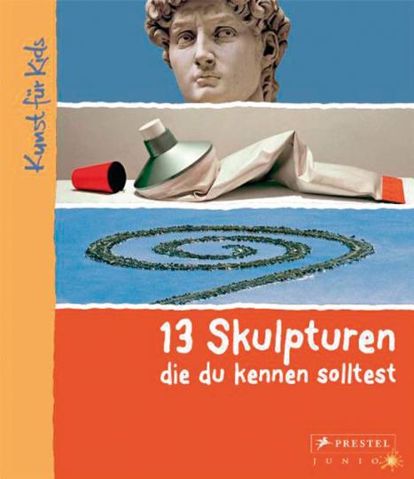 13 Skulpturen, die du kennen solltest. Kunst für Kids.