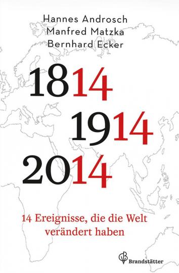 14 Ereignisse, die die Welt verändert haben, 1814 - 1914 - 2014.