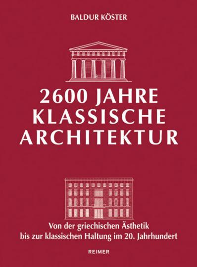 2600 Jahre Klassische Architektur.