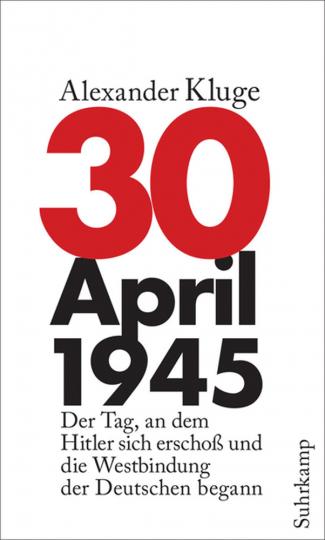 30. April 1945. Der Tag, an dem Hitler sich erschoß und die Westbindung der Deutschen begann.