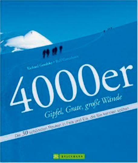 4000er Gipfel, Grate, große Wände - Die 30 schönsten Routen in Fels und Eis