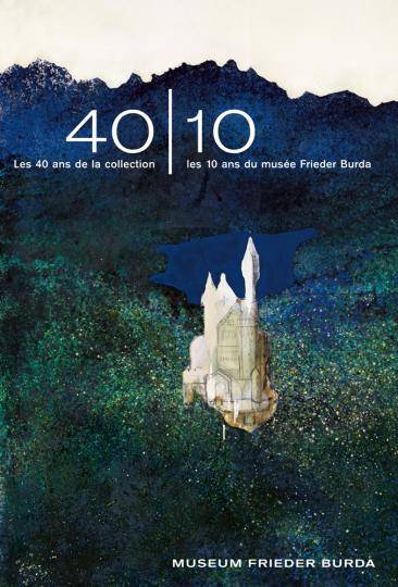 40 | 10 Les 40 ans de la collection - les 10 ans du musée Frieder Burda