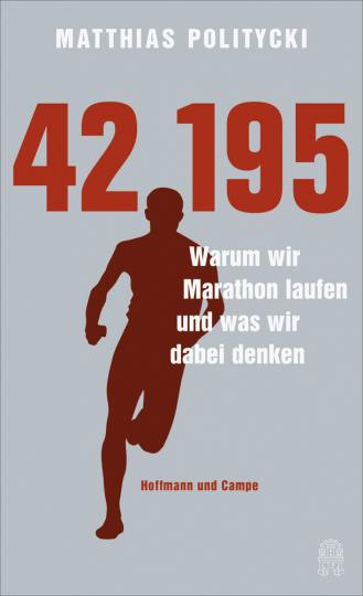 42,195. Warum wir Marathon laufen und was wir dabei denken.