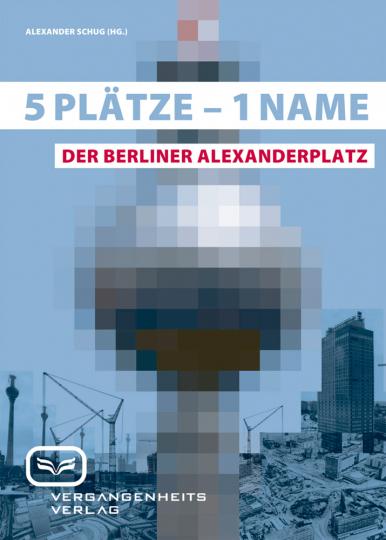 5 Plätze - 1 Name: Der Berliner Alexanderplatz.
