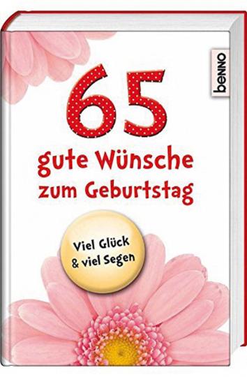 65 gute Wünsche zum Geburtstag.