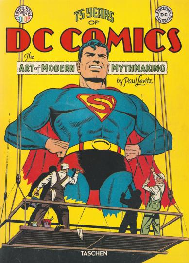 75 Jahre DC Comics. Die Kunst moderne Mythen zu schaffen.
