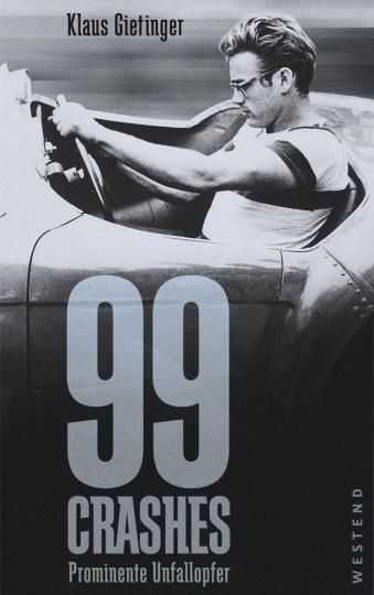 99 Crashes. Prominente Unfallopfer.