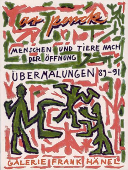 A.R. Penck - Menschen und Tiere nach der Öffnung. Übermalungen 89-91