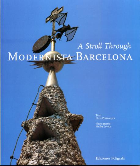 A Stroll through Modernista Barcelona. Ein Spaziergang durch die Modernista-Architektur Barcelonas.
