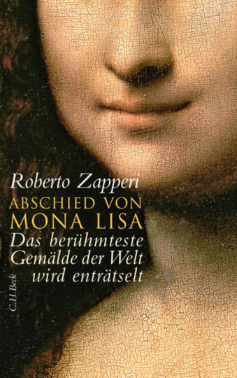 Abschied von Mona Lisa. Das berühmteste Gemälde der Welt wird enträtselt.