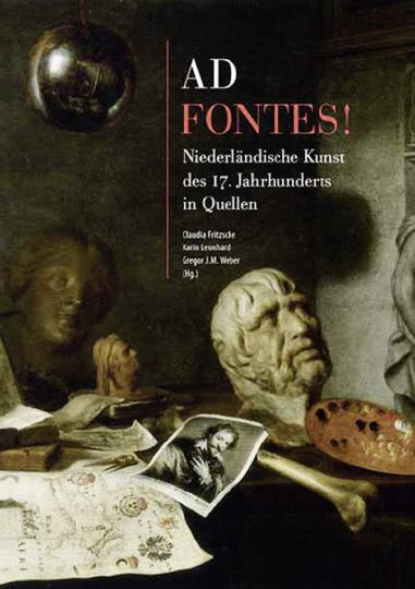 Ad Fontes! Niederländische Kunst des 17. Jahrhunderts in Quellen.