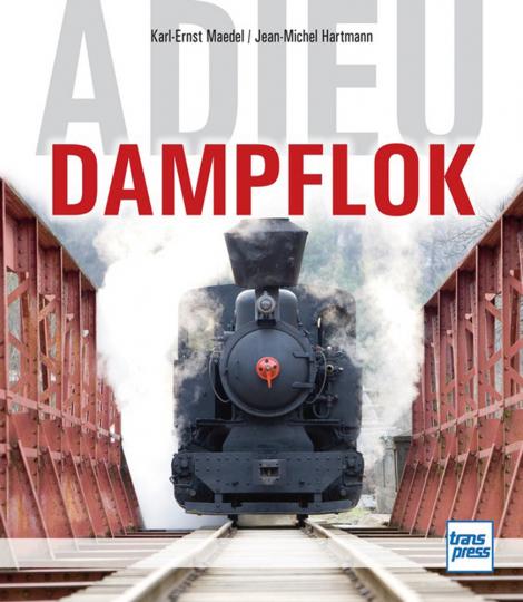 Adieu Dampflok.
