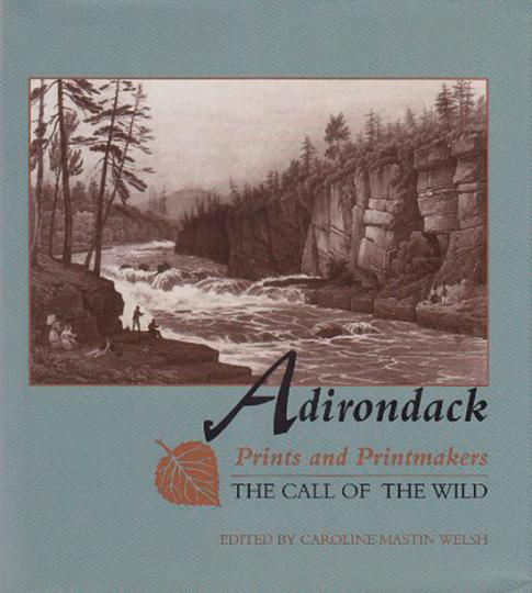Adirondack Prints and Printmakers. Der Ruf der Wildnis.