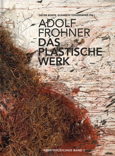 Adolf Frohner. Das plastische Werk. Werkverzeichnis Band 1.