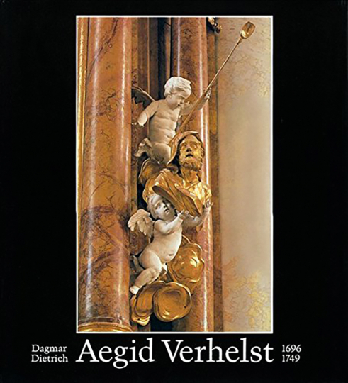 Aegid Verhelst 1696-1749. Ein flämischer Bildhauer in Süddeutschland.