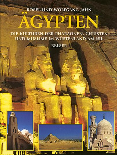 Ägypten. Die Kulturen der Pharaonen, Christen und Muslime im Wüstenland am Nil.