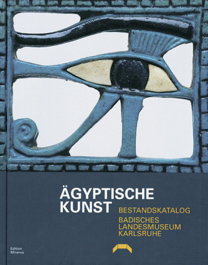 Ägyptische Kunst. Bestandskatalog Badisches Landesmuseum Karlsruhe.