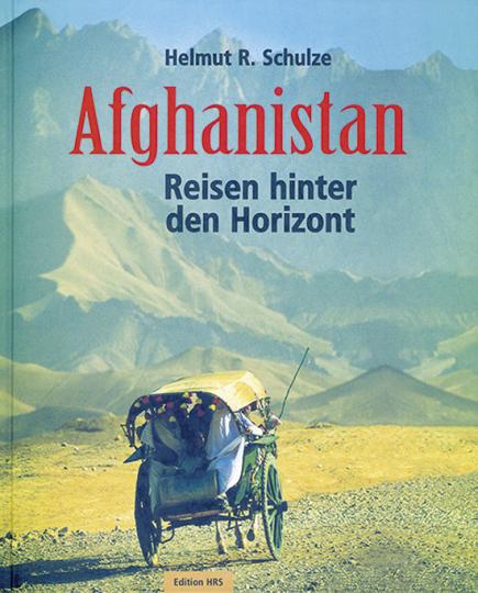 Afghanistan. Reisen hinter den Horizont.