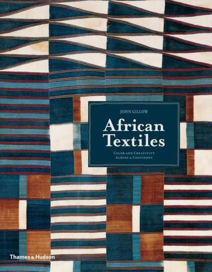 Afrikanische Textilekunst. Farbe und Kreativität eines Kontinents.