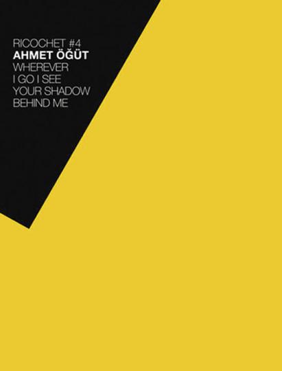 Ahmet Ögüt. Wherever I go I see your shadow behind me.