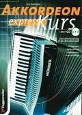 Akkordeon Expresskurs - Der schnelle Einstieg in das Akkordeonspiel, mit CD