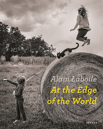 Alain Laboile. At the Edge of the World.