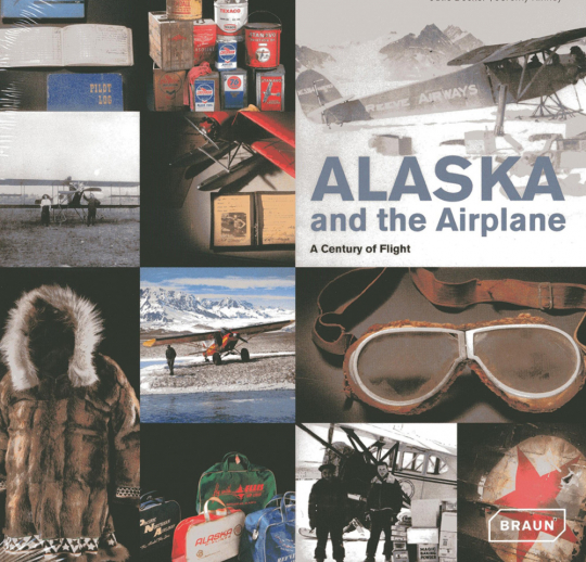 Alaska and the Airplane. A Century of Flight.