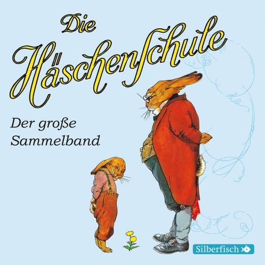 Albert Sixtus. Die Häschenschule. Alle Geschichten aus dem großen Sammelband.