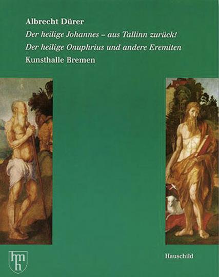 Albrecht Dürer - Der heilige Johannes aus Tallin zurück! Der heilige Onuphrius und andere Eremiten.