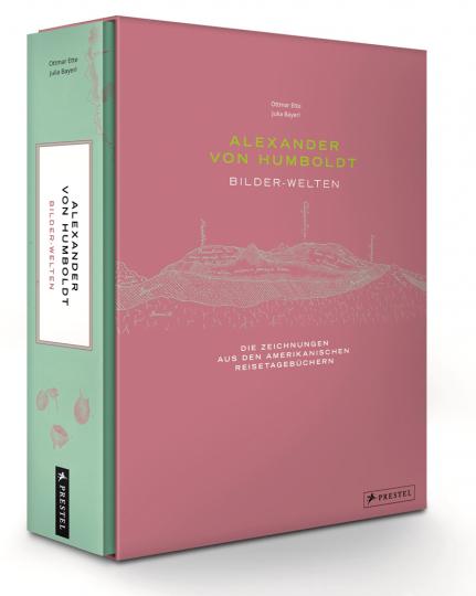 Alexander von Humboldt - Bilder-Welten. Die Zeichnungen aus den Amerikanischen Reisetagebüchern.