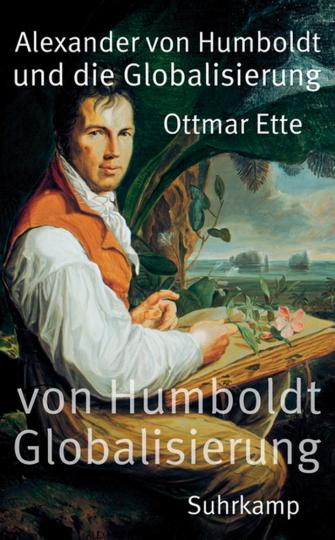 Alexander von Humboldt und die Globalisierung. Das Mobile des Wissens.