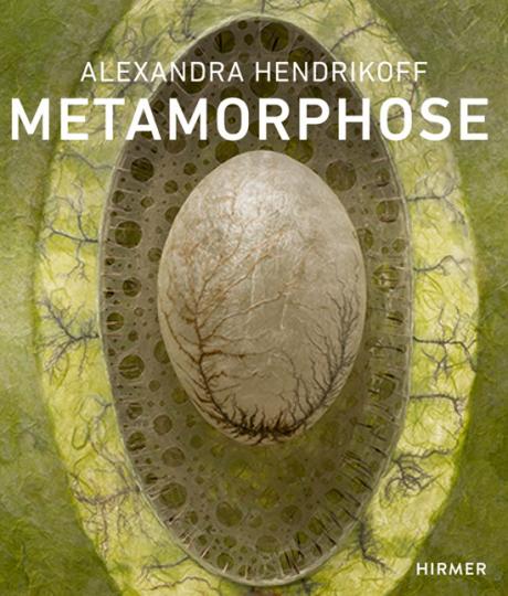 Alexandra Hendrikoff. Metamorphose.