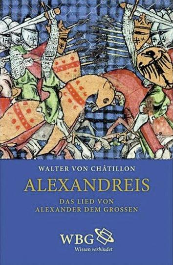 Alexandreis. Das Lied von Alexander dem Großen.