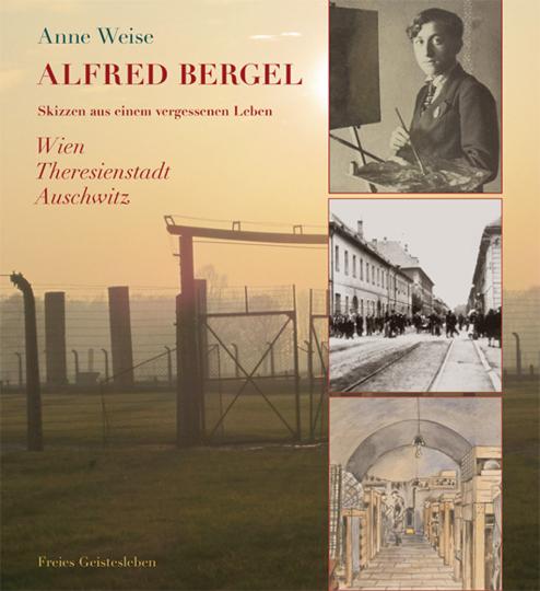 Alfred Bergel. Skizzen aus einem vergessenen Leben.