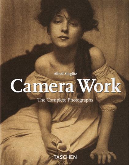 Alfred Stieglitz. Camera Work. The Complete Illustrations 1903-1917.