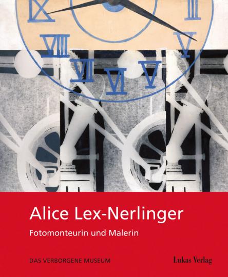 Alice Lex-Nerlinger 1893-1975. Fotomonteurin und Malerin.