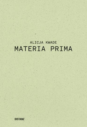 Alicja Kwade. Materia Prima.