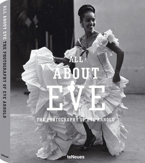 All about Eve. The Photography of Eve Arnold.