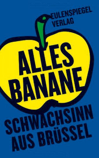 Alles Banane - Schwachsinn aus Brüssel