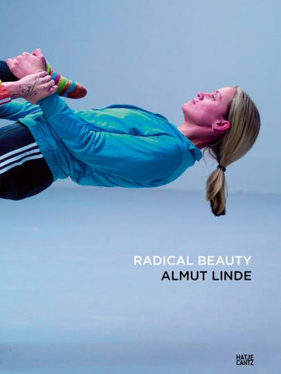 Almut Linde. Radical Beauty.