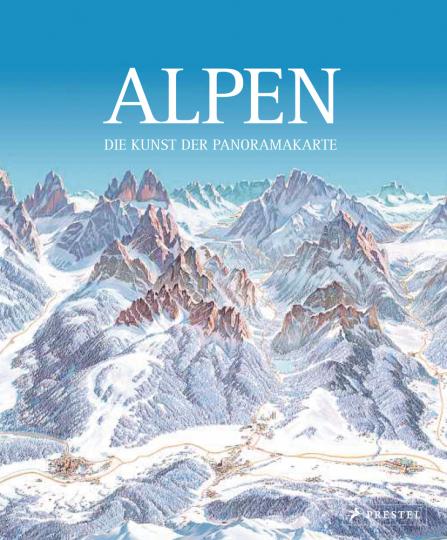Alpen. Die Kunst der Panoramakarte.