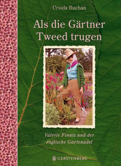 Als die Gärtner Tweed trugen. Valerie Finnis und der englische Gartenadel.