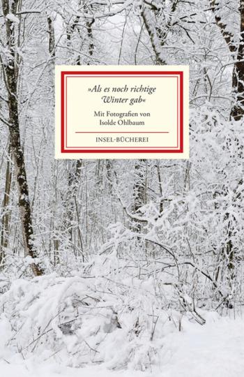 »Als es noch richtige Winter gab«. Ein Lesebuch.