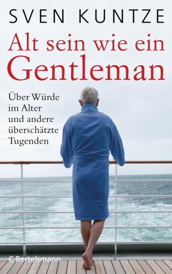 Alt sein wie ein Gentleman. Über Würde im Alter und andere überschätzte Tugenden.